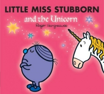 Little Miss Stubborn & the Unicorn (Dec)