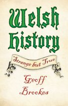 Welsh History: Strange but True (Jul)