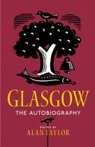 Glasgow: The Autobiography (Sep)