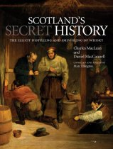 Scotland's Secret History: Distilling & Smuggling Whisky(Sep