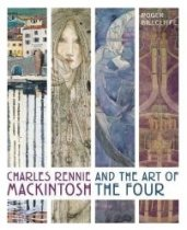Charles Rennie Mackintosh & the Art of the Four