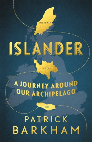 Islander: A Journey Around Our Archipelago (May)