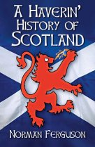 A Haverin' History of Scotland (May)