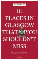 111 Places in Glasgow That You Shouldn't Miss (Jun)