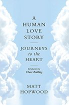 Human Love Story: Journeys to the Heart (Mar)