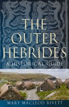 Outer Hebrides: A Historical Guide, The (May)