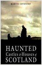 Haunted Castles & Houses of Scotland (Jul)