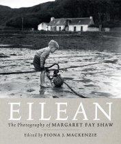 Eilean: Photography of Margaret Fay Shaw (Aug)