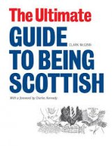 Ultimate Guide to Being Scottish, The (Sep)