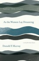 As the Woman Lay Dreaming: Novel of the Iolaire