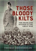 Those Bloody Kilts: Highland Soldier in Great War