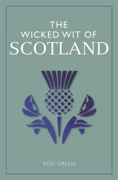 Wicked Wit of Scotland, The (Feb)