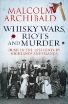 Whisky Wars, Riots and Murders (May)