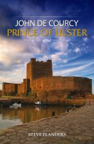 John De Courcy Prince Of Ulster