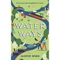 Water Ways: Thousand Miles Britain's Canals (Jun)