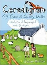 Ceredigion: 40 Coast & Country Walks
