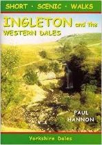 Short Scenic Walks Ingleton & the Western Dales