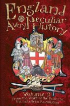 Very Peculiar History: England Volume 2