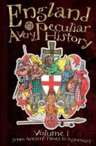 Very Peculiar History: England Volume 1