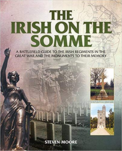 Irish On the Somme: A Battlefield Guide Irish Regiments