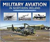 Military Aviation In Northern Ireland: Illustrated History