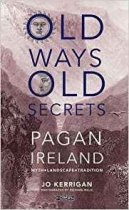 Old Ways, Old Secrets: Pagan Ireland