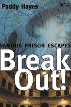 Break Out! Famous Prison Escapes