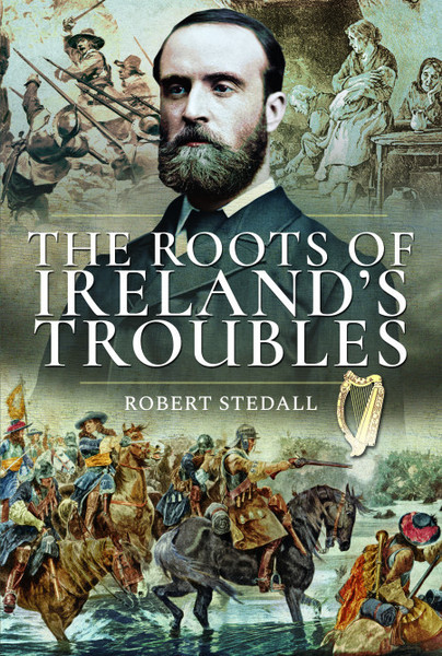 Ireland's Troubles: Routes of Conflict (Pen & Sword)