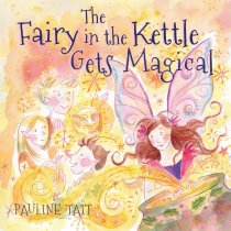 Fairy in the Kettle Gets Magical, The (Central) (May)
