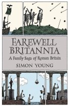 Farewell Britannia: Family Saga of Roman Britain