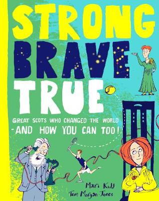 Strong Brave True: Great Scots (Aug)
