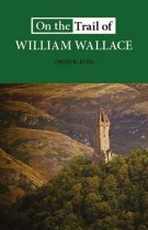 On the Trail of William Wallace (Feb)