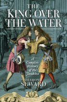 King Over the Water: Complete History of the Jacobites (Sep)