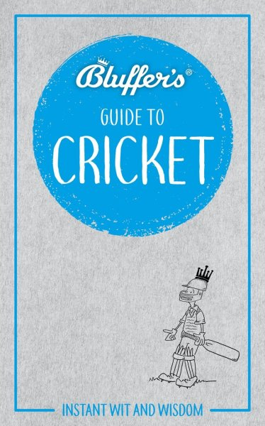 Bluffer's Guide to Cricket (Sep)
