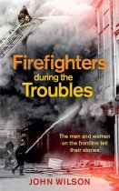 Firefighters During the Troubles (Sep)