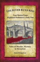 River Runs Red: Highland Perthshire's Dark Past