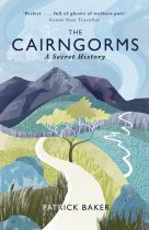Cairngorms, A Secret History, The (May)