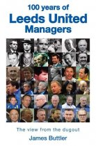 100 Years of Leeds United Managers