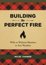 Building the Perfect Fire (Feb)