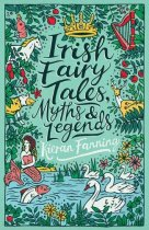 Irish Fairy Tales, Myths and Legends (Apr)