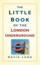 Little Book of the London Underground, The