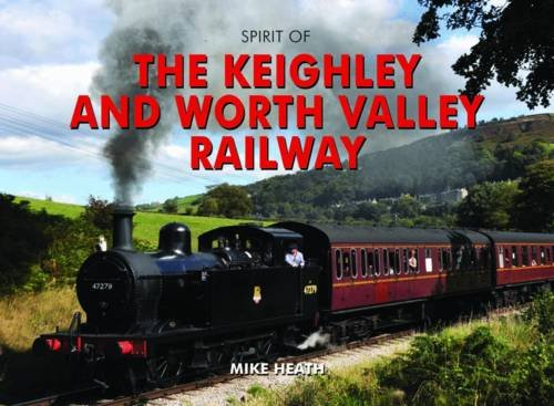 Spirit of the Keighley & Worth Valley Railway