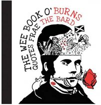 Wee Book O' Burns: Quotes Frae The Bard (Oct)