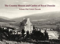 Country Houses & Castles of Royal Deeside Vol1 (Oct
