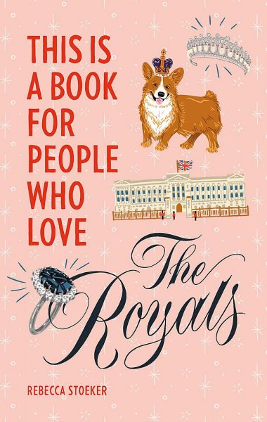 This Is A Book for People Who Love The Royals (Nov)