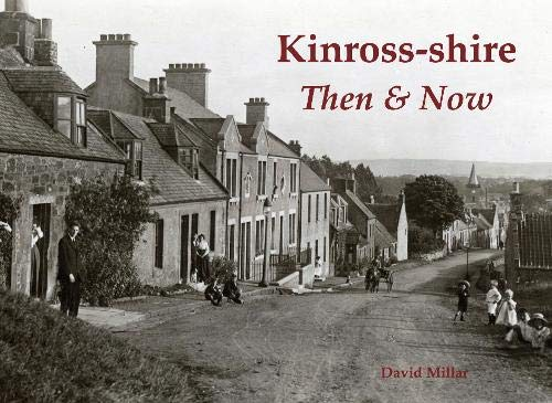Kinross-shire Then & Now