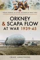 Orkney and Scapa Flow at War 1939-45 (Dec)