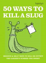 50 Ways to Kill a Slug (Dec)