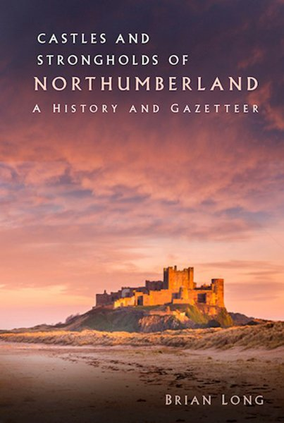 Castles and Strongholds of Northumberland (Jun)