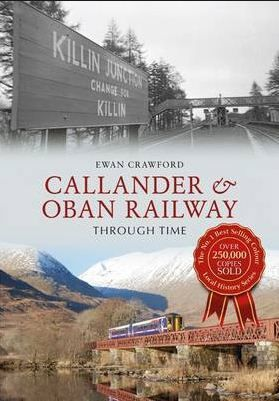Callander & Oban Railway Through Time